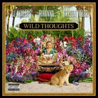 DJ Khaled - Wild Thoughts (Feat. Rihanna & Bryson Tiller) (CDS)
