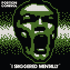 Portion Control - I Staggered Mentally (Vinyl)