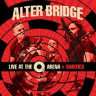 Alter Bridge - Live At The O2 Arena + Rarities CD1