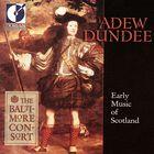 Adew Dundee, Early Music Of Scotland
