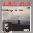 Albert Ayler - Live In Europe 1964-1966
