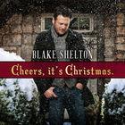 Blake Shelton - Cheers!, It's Christmas