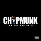 Chipmunk - For The Fun Of It