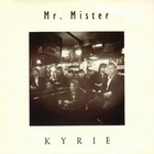 Mr. Mister - Kyrie (vls)