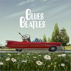 Blues Beatles - Blues Beatles