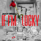 Jason Derulo - If I'm Lucky (CDS)