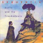 Sequentia - Dante And The Troubadour