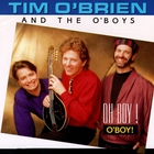 Tim O'Brien - Oh Boy! O'boy!