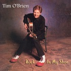 Tim O'Brien - Rock In My Shoe