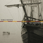 Tim O'Brien - Two Journeys
