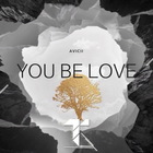 Avicii - You Be Love (Feat. Billy Raffoul) (CDS)