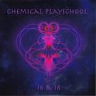 Chemical Playschool 16 & 18 CD2