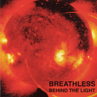 Breathless - Behind The Light
