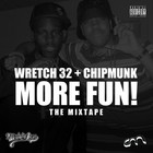 Chipmunk - More Fun! (With Wretch 32)