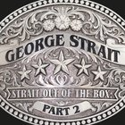 George Strait - Strait Out Of The Box: Part 2 CD1