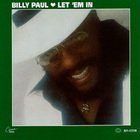Billy Paul - Let 'Em In (Reissued 1994)