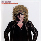 Ian Hunter - All-American Alien Boy (30th Anniversary Edition)