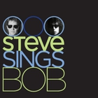 Steve Sings Bob