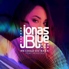 Jonas Blue - We Could Go Back (Feat. Moelogo) (CDS)