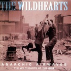 The Wildhearts - Anarchic Airwaves