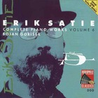 Erik Satie - Complete Piano Works Vol. 6 (By Bojan Gorisek)