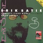 Erik Satie - Complete Piano Works Vol. 8 (By Bojan Gorisek)