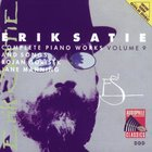 Erik Satie - Complete Piano Works Vol. 9 (By Bojan Gorisek)