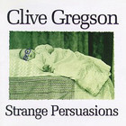 Clive Gregson - Strange Persuasions