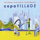 Copa Village (With Carol Saboya & Hendrik Meurkens)