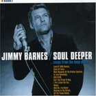 Jimmy Barnes - Soul Deeper ... Songs From The Deep South CD2