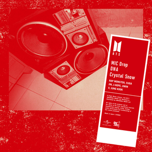 Mic Drop / Dna / Crystal Snow: Type a