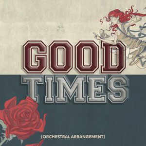 Good Times (Orchestral Arrangement) (CDS)