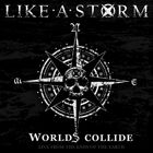 Like A Storm - Worlds Collide: Live From The Ends Of The Earth