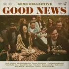 Rend Collective - Good News