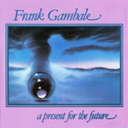 Frank Gambale - A Present For The Future (Vinyl)