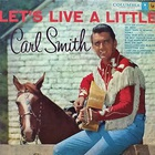 Carl Smith - Let's Live A Little (Vinyl)