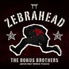Zebrahead - The Bonus Brothers (Japan Only Bonus Tracks)
