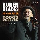 Ruben Blades - Todos Vuelven Live Vol. 2