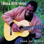 The Bola Sete Trios: Tour De Force