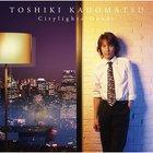 Toshiki Kadomatsu - Citylights Dandy