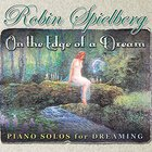 Robin Spielberg - On The Edge Of A Dream