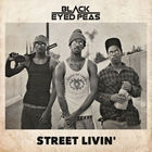 The Black Eyed Peas - Street Livin' (CDS)