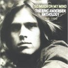 Eric Andersen - So Much On My Mind - Anthology 1969 - 1980