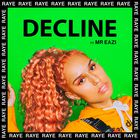 Raye - Decline (Feat. Mr Eazi) (CDS)