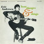 Eric Andersen - 'Bout Changes & Things (Vinyl)
