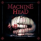 Machine Head - Catharsis (Special Edition) CD1