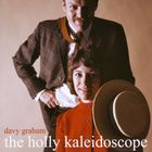 Davy Graham - The Holly Kaleidoscope (Vinyl)