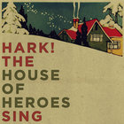 House Of Heroes - Hark! The House Of Heroes Sing (EP)