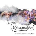 The Brooklyn Tabernacle Choir - I Am Reminded (Live)