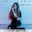 Tenille Arts - Rebel Child (Deluxe Edition)